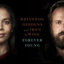Forever Young (From NBC's Parenthood)/Rhiannon Giddens and Iron & Wine