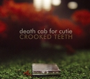 Crooked Teeth (Europen Slimline & German Digital)/Death Cab for Cutie