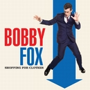 Shopping For Clothes/Bobby Fox