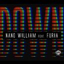 Down (feat. Furia) (Single)/Nano William