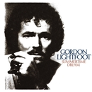 Summertime Dream/Gordon Lightfoot