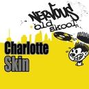Skin/Charlotte