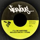 I'll Be Around/Melissa Nikita, VTONE