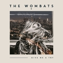 Give Me A Try/The Wombats