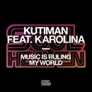 Music Is Ruling My World/Kutiman featuring Karolina