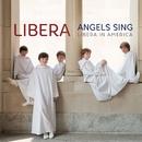 Angels Sing - Libera in America/Libera