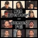 Senses Fail Split/Man Overboard