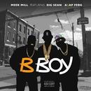 B Boy (feat. Big Sean & A$AP Ferg)/Meek Mill