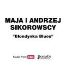 Blondynka Blues (Radio Version)/Maja Sikorowska i Andrzej Sikorowski