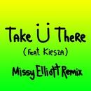 Take Ü There (feat. Kiesza) [Missy Elliott Remix]/Skrillex & Diplo