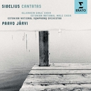 Sibelius:Cantatas/Paavo Järvi/National Male Choir of Estonia/Estonian National Symphony Orchestra/Ellerhein Girls' Choir