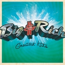 Greatest Hits/Big & Rich