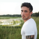 Kiss You In The Morning/Michael Ray