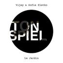 Le Jardin/Vijay & Sofia Zlatko