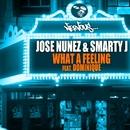 What A Feeling/Jose Nunez, Smarty J