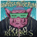 Wild Remixes/Snails & Antiserum