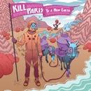 To A New Earth EP/Kill Paris