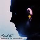 Shadow Of The Sun (Remixes)/Max Elto
