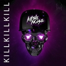 Kill Kill Kill EP/Kill The Noise