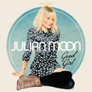 Good Girl/Julian Moon
