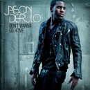 Don't Wanna Go Home/Jason Derulo