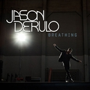 Breathing/Jason Derulo