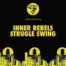 Strugle Swing/Inner Rebels