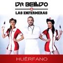 Huérfano (feat. Las Enfermeras)/Dr. Bellido
