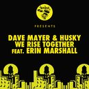 We Rise Together (feat. Erin Marshall)/Dave Mayer, Husky