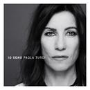 Io sono/Paola Turci