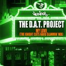 My Love - The Knight Cats Hard Slammin' Mix/The D.A.T. Project