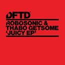Juicy EP/Robosonic & Thabo Getsome