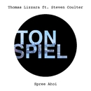 Spree Ahoi (feat. Steven Coulter)/Thomas Lizzara