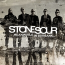 Meanwhile In Burbank.../Stone Sour