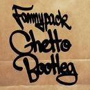 Ghetto Bootleg/Fannypack