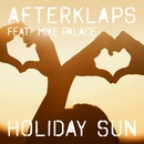 Holiday Sun (feat. Mike Palace)/Afterklaps