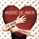 Muero de amor (feat. Mario Mendes) (EP)/Maki