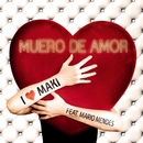 Muero de amor (feat. Mario Mendes)/Maki