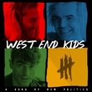 West End Kids/New Politics