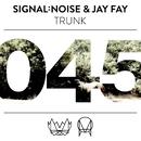 Trunk/signal:noise & Jay Fay
