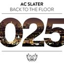 Back To The Floor/AC Slater