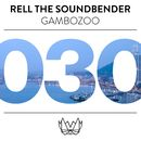 Gambozoo/Rell The Soundbender