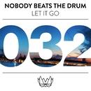 Let It Go/Nobody Beats The Drum