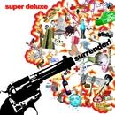 Surrender!/Super Deluxe