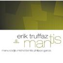 Mantis/Erik Truffaz