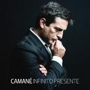 Infinito Presente/Camané
