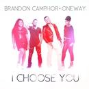 I Choose You/Brandon Camphor & OneWay