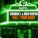 Feel / Your Body/Dubman F., Mani Rivera