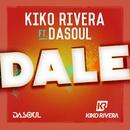 Dale (feat. Dasoul)/Kiko Rivera