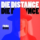 Die Distance/Frida Öhrn